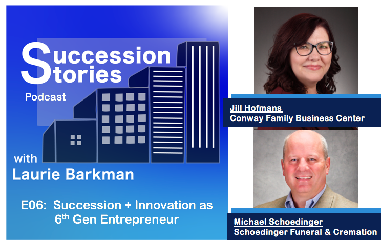 Conway Center's Jill Hofmans and Mike Schoedinger join Succession Stories Podcast
