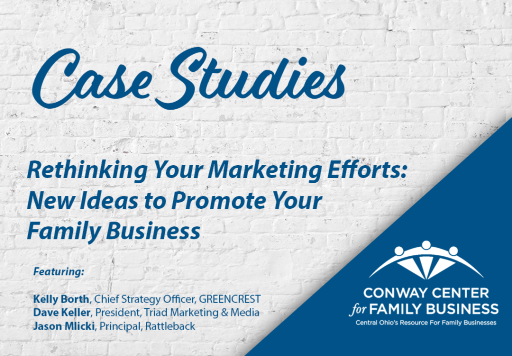 Conway Case Study Rethinking Marketing Efforts for Family Business